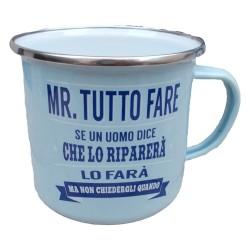 TAZZA mug MR TUTTO FARE SE UN UOMO DICE CHE LO RIPARERA' LO FARA' MA NON CHIEDERGLI QUANDO in metallo AZZURRA h&h