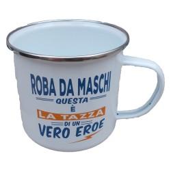 TAZZA mug ROBA DA MASCHI QUESTA E' LA TAZZA DI UN VERO EROE in metallo BIANCA h&h
