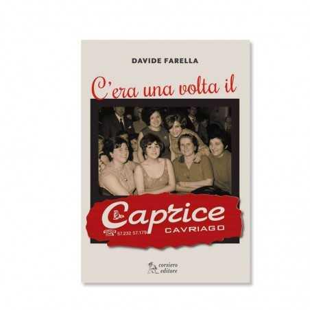 C'ERA UNA VOLTA IL CAPRICE di Davide Farella Corsiero editore - 1