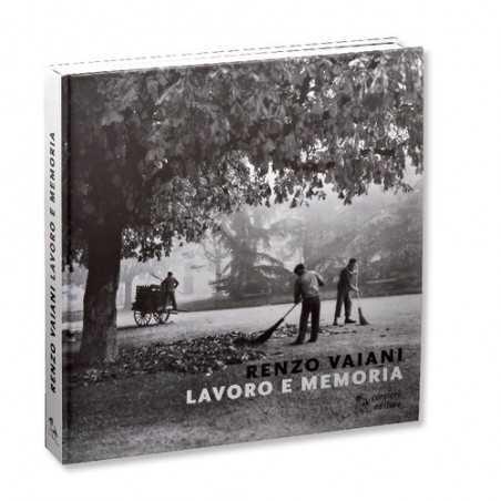LAVORO E MEMORIA di Renzo Vaiani Corsiero editore - 1