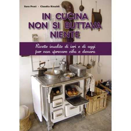 In cucina non si buttava niente. Ricettario della tradizione. di Giuliano Bagnoli - edizioni CDL CDL - 1