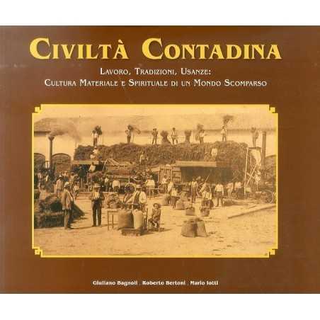 CIVILTA' CONTADINA lavoro tradizioni usanze GIULIANO BAGNOLI edizione lusso CDL storia CULTURA locale CDL - 1