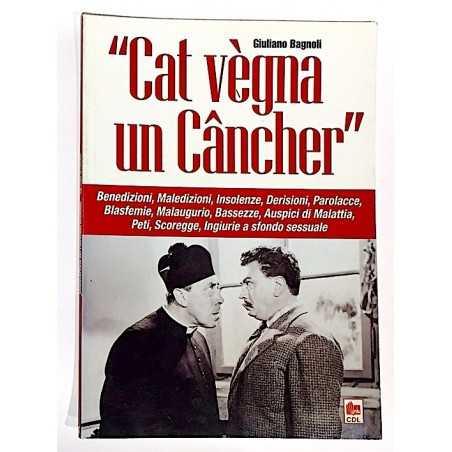 CAT VEGNA UN CANCHER dialetto GIULIANO BAGNOLI offese CDL storia CULTURA locale REGGIANA CDL - 1