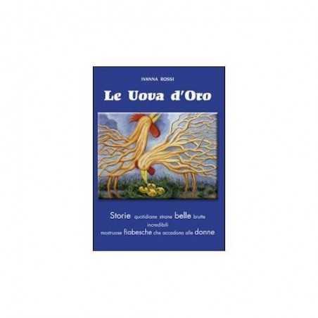 LE UOVA D'ORO storie fiabesche IVANNA ROSSI donne protagoniste CDL EDITORE editoria locale CDL - 1