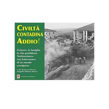 CIVILTA' CONTADINA ADDIO! lavoro famiglia vita quotidiana BAGNOLI fotocronaca CDL EDITORE CDL - 1