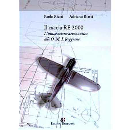 IL CACCIA RE 2000 omi reggiane EDIZIONI BERTANI & C. innovazione aeronautica PAOLO E ADRIANO RIATTI Vittoria Maselli Editore - 1