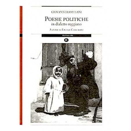 POESIE POLITICHE in dialetto reggiano RAMUSANI camurani EDITORE MATTIOLI 1885 reggio emilia ISTORECO - 1