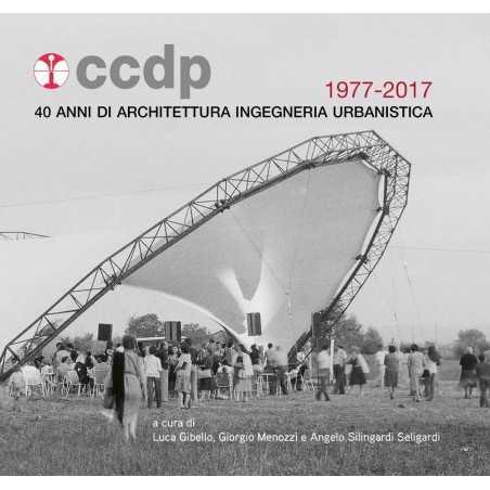 CCDP 40 anni di architettura ingegneria urbanistica 1977-2017 gibello menozzi seligardi REGGIO EMILIA cooperativa Vittoria Masel