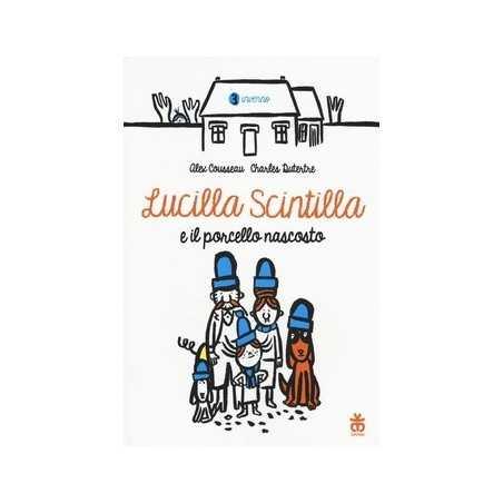 LUCILLA SCINTILLA E IL PORCELLO NASCOSTO cousseau alex SINNOS libro per RAGAZZI bambini AVVENTURE età 6+ SINNOS - 1