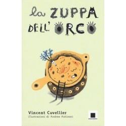 LA ZUPPA DELL'ORCO vincent cuvellier BIANCOENERO EDIZIONI libro per RAGAZZI bambini NOIR età 7+ BIANCOENERO - 1