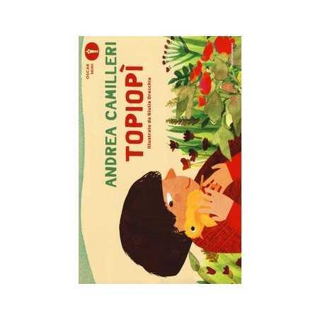TOPIOPI' andrea camilleri MONDADORI libro per RAGAZZI bambini GIULIA ORECCHIA età 7+ MONDADORI - 1