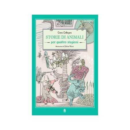 STORIE DI ANIMALI PER QUATTRO STAGIONI toon tellegen SINNOS libro per RAGAZZI sylvia weve BAMBINI età 7+ SINNOS - 1