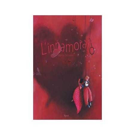 L'INNAMORATO rebecca dautremer RIZZOLI libro per RAGAZZI amore BAMBINI età 7+ RIZZOLI - 1