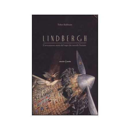 LINDBERGH torben kuhlmann ORECCHIO ACERBO libro per bambini e RAGAZZI l'avventurosa storia del topo che sorvolo' l'oceano 8+ ore