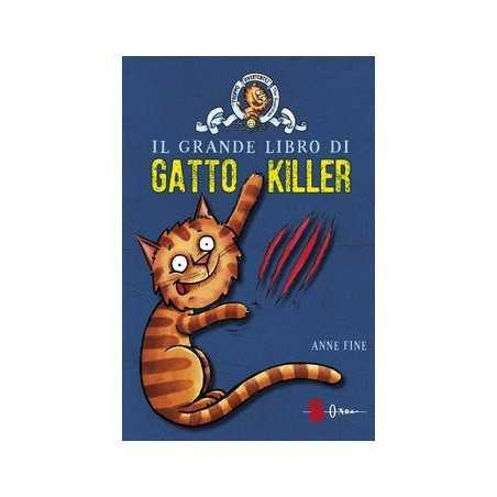 IL GRANDE LIBRO DI GATTO KILLER anne fine EDIZIONI SONDA serie BAMBINI E RAGAZZI libro illustrato 8+ SONDA - 1