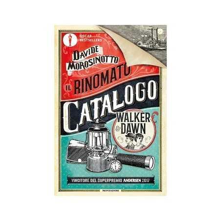 IL RINOMATO CATALOGO WALKER & DAWN davide morosinotto MONDADORI libro AVVENTURA età 11+ MONDADORI - 1