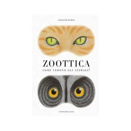 ZOOTTICA guillaume duprat L'IPPOCAMPO EDIZIONI come vedono gli animali LIBRO illustrato 11+ L'IPPOCAMPO - 1