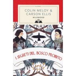 I WILDWOOD il mistero del bosco proibito SALANI colin meloy NARRATIVA carson ellis FANTASY età 11+ salani - 1