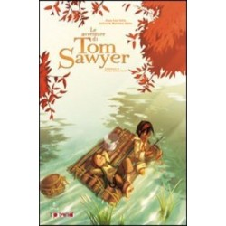 LE AVVENTURE DI TOM SAWYER jean luc istin TUNUE' julien & mathieu akita TIPITONDI fumetto 11+ TUNUE' - 1