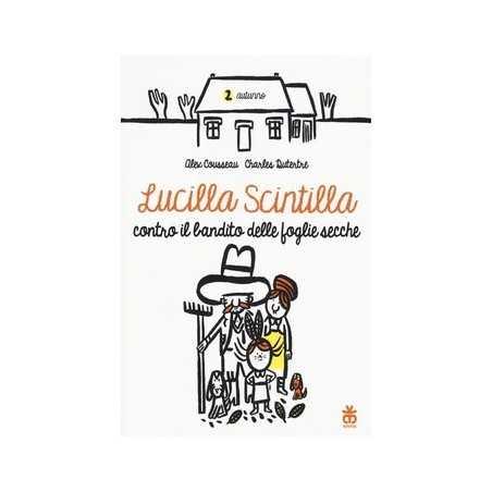 LUCILLA SCINTILLA CONTRO I BANDITI DELLE FOGLIE SECCHE cousseau alex SINNOS libro illustrato per RAGAZZI età 6+ SINNOS - 1