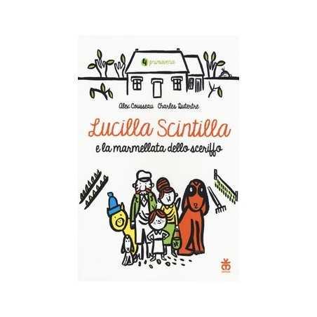 LUCILLA SCINTILLA E LA MARMELLATA DELLO SCERIFFO cousseau alex SINNOS libro illustrato per RAGAZZI età 6+ SINNOS - 1