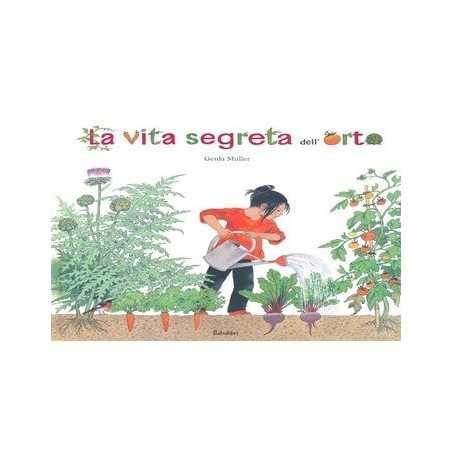 LA VITA SEGRETA DELL'ORTO muller gerda BABALIBRI libro per bambini RAGAZZI età 6+ babalibri - 1
