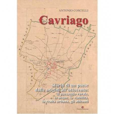 CAVRIAGO antonio coscelli EDIZIONI BERTANI & C. dalle origini all'ottocento STORIA DI UN PAESE EDIZIONI TECNOGRAF - 1