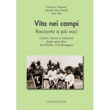 VITA NEI CAMPI racconto a più voci BACCHILEGA EDITORE tampieri marcheselli alpi CULTURA EMILIA ROMAGNA ISTORECO - 1
