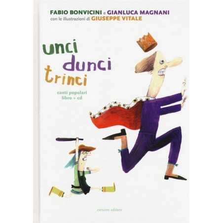 UNCI DUNCI TRINCI libro + cd CANTI POPOLARI fabio bonvicini ALBO ILLUSTRATO corsiero editore