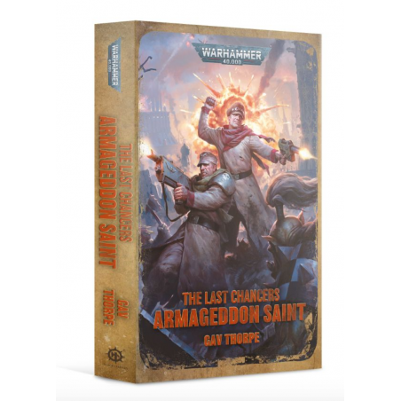 ARMAGEDDON SAINT the last chancers GAV THORPE warhammer 40k BLACK LIBRARY libro IN INGLESE