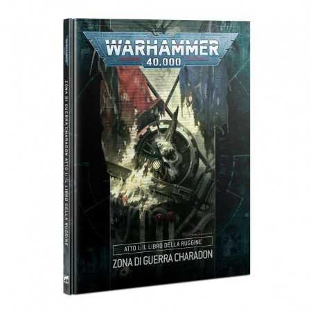 ZONA DI GUERRA CHARADON manuale in italiano ATTO 1 il libro della Ruggine Warhammer 40000 Games Workshop - 1