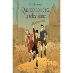 QUANDO NON C'ERA LA TELEVISIONE babalibri YVAN POMMAUX libro per ragazzi 7+ babalibri - 1