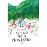 SU E GIU' PER LE MONTAGNE irene pennazzi TERRE DI MEZZO libro per bambini 4+ TERRE DI MEZZO - 1
