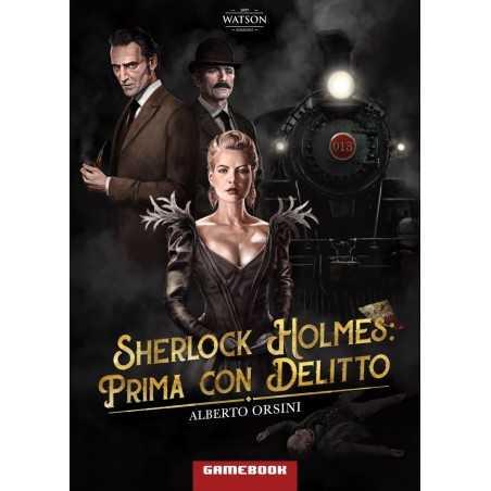PRIMA CON DELITTO alberto orsini SHERLOCK HOLMES libro gioco GAME BOOK watson Watson Edizioni - 1