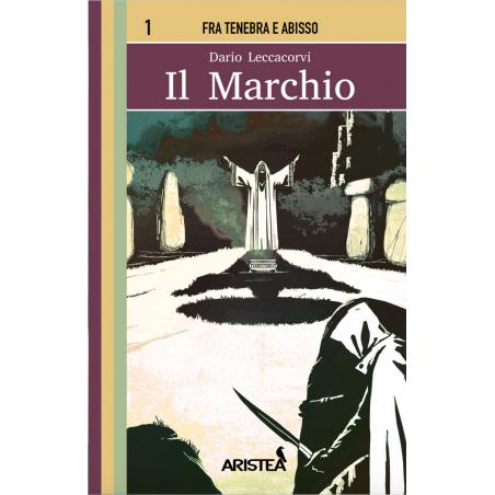 IL MARCHIO fra tenebra e abisso LIBRO GAME dario leccacorvi EDIZIONI ARISTEA libro gioco GAME BOOK LIBRARSI - 1